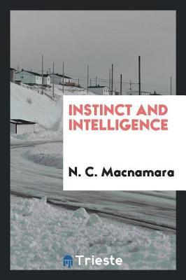 Instinct and Intelligence by N.C. MacNamara