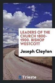 Leaders of the Church, 1800-1900. Bishop Westcott by Joseph Clayton image