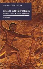 Ancient Egyptian Warfare by Ian Shaw