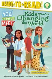 Kids Who Are Changing the World by Sheila Sweeny Higginson
