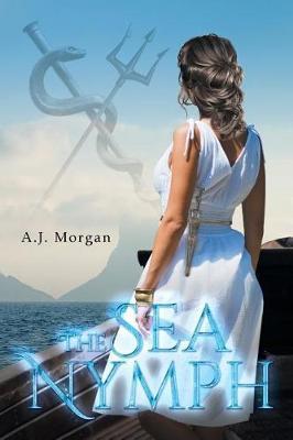 The Sea Nymph by Morgan A J