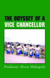 The Odyssey of a Vice Chancellor by Professor Alven Makapela image