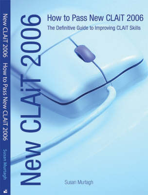 New CLAiT: How to Pass New CLAiT - The Definitive Guide to Improving CLAiT Skills: 2006 by Susan Murtagh image