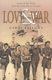 Love and War: Stories of War Brides, from the Great War to Vietnam by Carol Fallows image