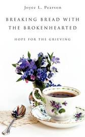 Breaking Bread with the Brokenhearted by Joyce L Pearson image