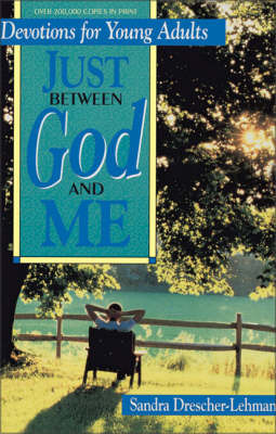Just Between God and Me: Devotions for Young Adults by Sandra Drescher-Lehman image