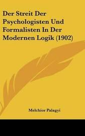 Der Streit Der Psychologisten Und Formalisten in Der Modernen Logik (1902) by Melchior Palagyi image