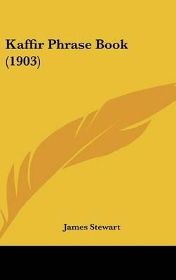 Kaffir Phrase Book (1903) by James Stewart image