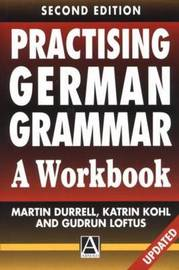 Practising German Grammar: A Workbook for Use with Hammer's German Grammar and Usage by Martin Durrell image