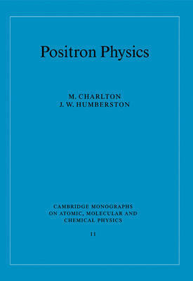 Cambridge Monographs on Atomic, Molecular and Chemical Physics: Series Number 11 by M Charlton