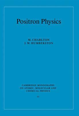 Positron Physics by M Charlton