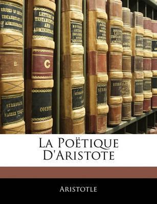 La Potique D'Aristote by * Aristotle