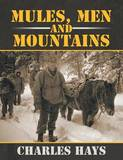 Mules, Men and Mountains by Charles Hays