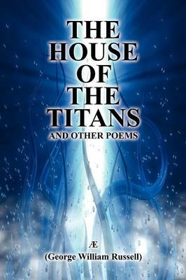 "The House of the Titans and Other Poems by ""AE"" image"