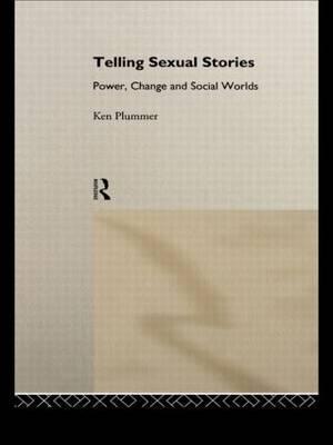 Telling Sexual Stories by Ken Plummer