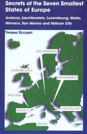 Secrets of the Seven Smallest States of Europe: Andorra, Liechtenstein, Luxembourg, Malta, Monaco, San Marino and Vatican City by Thomas Eccardt image