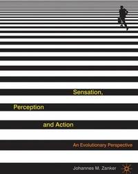 Sensation, Perception and Action by Johannes M. Zanker image