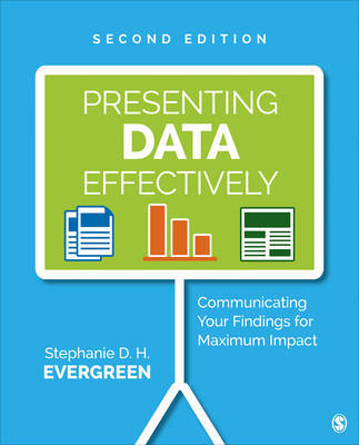 Presenting Data Effectively by Stephanie D. H. Evergreen