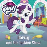 My Little Pony: Rarity and the Fashion Show by My Little Pony