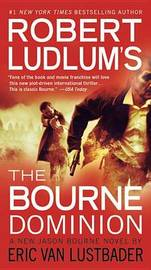 Robert Ludlum's (Tm) the Bourne Dominion by Robert Ludlum