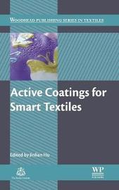 Active Coatings for Smart Textiles by Jinlian Hu