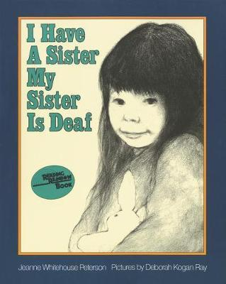 I Have A Sister My Sister Deaf by J Whitehouse-Peterson