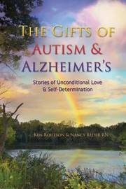 The Gifts of Autism and Alzheimer's by Ken Routson