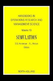Handbooks in Operations Research and Management Science: Simulation: Volume 13