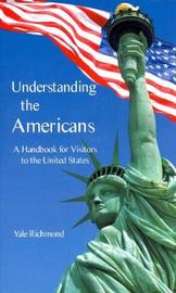 Understanding the Americans: A Handbook for Visitors to the United States by Yale Richmond image