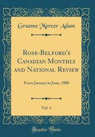 Rose-Belford's Canadian Monthly and National Review, Vol. 4 by Graeme Mercer Adam image