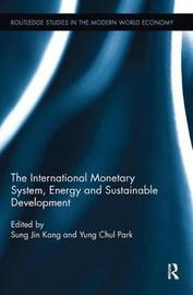 The International Monetary System, Energy and Sustainable Development