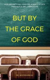 But by the Grace of God by Dr Belinda Ross image