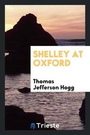 Shelley at Oxford by Thomas Jefferson Hogg image