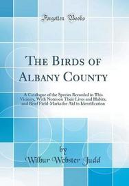 The Birds of Albany County by Wilbur Webster Judd image