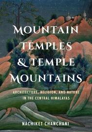 Mountain Temples and Temple Mountains by Nachiket Chanchani