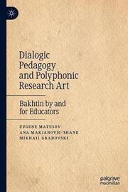 Dialogic Pedagogy and Polyphonic Research Art by Eugene Matusov