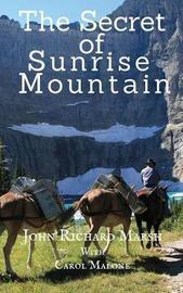 The Secret of Sunrise Mountain by John Richard Marsh