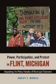 Power, Participation, and Protest in Flint, Michigan by Ashley E. Nickels