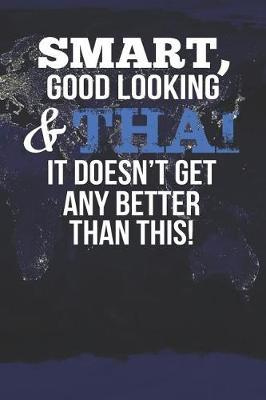 Smart, Good Looking & Thai It Doesn't Get Any Better Than This! by Natioo Publishing
