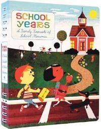 School Years: A Family Keepsake of School Memories
