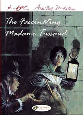 The Fascinating Madame Tussaud by Andre-Paul Duchateau