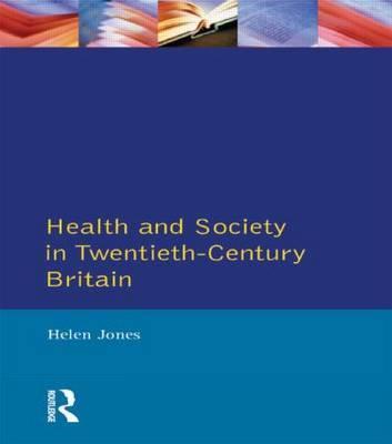 Health and Society in Twentieth Century Britain by H. Jones image