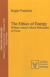 Ethics of Energy: William James's Moral Philosophy in Focus by Sergio Franzese image