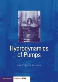 Hydrodynamics of Pumps by Christopher E. Brennen