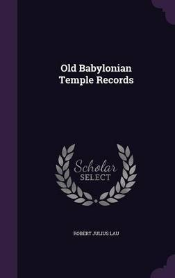 Old Babylonian Temple Records by Robert Julius Lau image