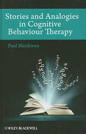 Stories and Analogies in Cognitive Behaviour Therapy by Paul Blenkiron image