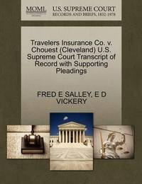 Travelers Insurance Co. V. Chouest (Cleveland) U.S. Supreme Court Transcript of Record with Supporting Pleadings by Fred E Salley