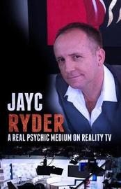 Jayc Ryder - A Real Psychic Medium on Reality TV by Mr Jayc Ryder image