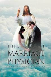 The Great Marriage Physician by Jerry Wilkins