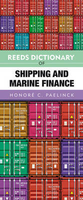 Reeds Dictionary of Shipping and Marine Finance by Honore Paelinck